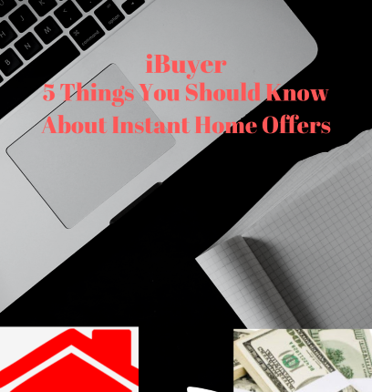 iBuyer- 5 Things You Should Know About Instant Home Offers